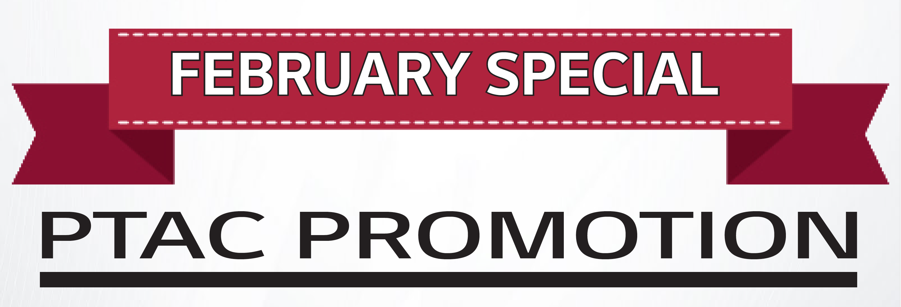 February Special – PTAC Promotion